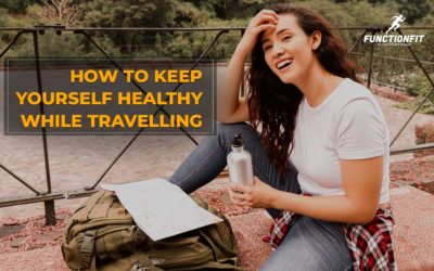 How to keep yourself healthy while travelling