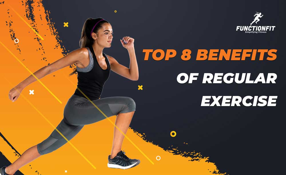 Top 8 Benefits of Regular Exercise